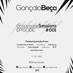 Groovouse Sessions #001 by Gonçalo Beça
