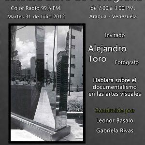 Catedra Libre de Fotografia - Programa del 31-07-12 - Invitado Alejandro-Toro