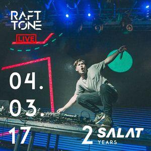 Raft Tone - Live @ SALAT 2 Years 04.03.2017