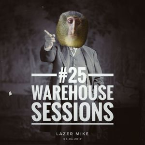 Warehouse Sessions #25: Lazer Mike