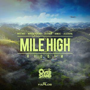 """Mr. Bruckshut - """"Mile High Riddim (2016) Mix"""""""