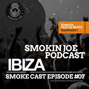 Smoke Cast 007 - Rufus White - Ibiza