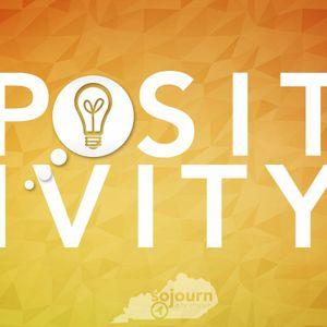 Positivity - Encouragment - September 11 - Pastor JP