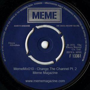MemeMix 010 Change The Channel Pt2