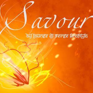 Savour by lounge DJ Serge Kraplya