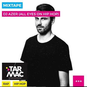 Azer - Tarmac Mix (w/ Stormzy, Action Bronson, Caballero & JeanJass, Kendrick Lamar....)