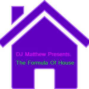 DJ Matthew Presents The Formula Of House