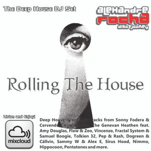 DJ Set Alexandre Rocha - Deep House - Rolling The House