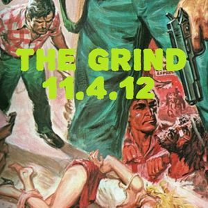The Grind - 11/4/12