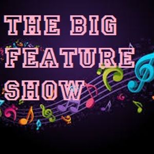 The Big Feature Show 27-04-2018