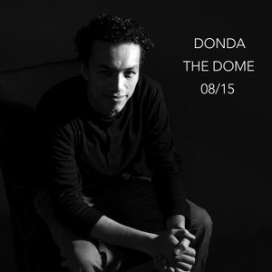 Donda - The Dome - Episode 08 - August 2015