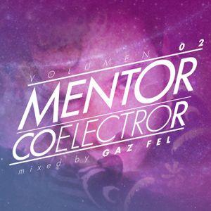 mentor CoELECTROr Vol. 02 - Mixed by GAZ FEL
