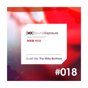 MXSE Episodio #018 Guest Mix: The Milky Brothers