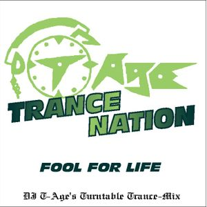 DJ T-Age's Trance Nation - Fool For Life (02/14)