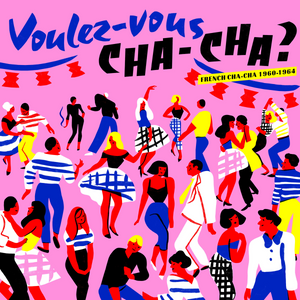Voulez-Vous Cha-Cha? · French Cha-cha 1960-1964