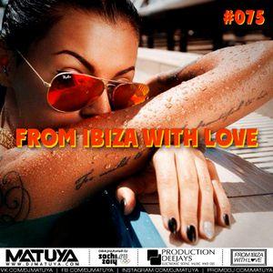DJ MATUYA - IBIZA #075