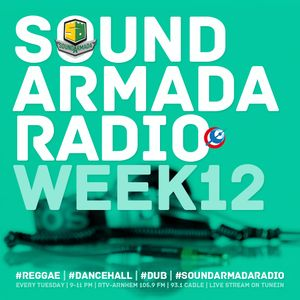 Sound Armada Reggae Dancehall Radio | Week 12 - 2017