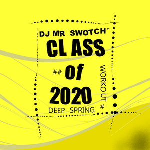 CLASS OF 2020 - Deep House Spring Workout