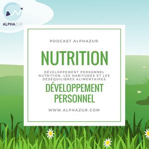 Développement Personnel, Nutrition, Habitudes et Déséquilibres Alimentaires.