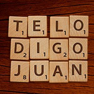 TE LO DIGO JUAN 02 10 17