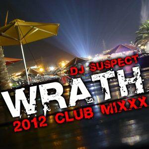 'WRATH' 2012 CLUB MIXXX - XXXTENDED