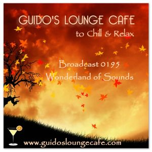 Guido's Lounge Cafe Broadcast 0195 Wonderland of Sounds (20151127)