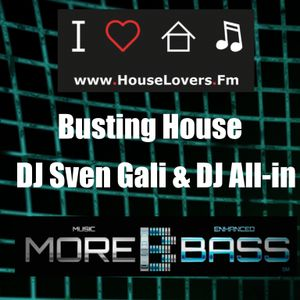 Busting House by Sven Gali & All-in