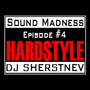 Dj Sherstnev - Sound Madness: Episode#4 @ Clubberry Hard