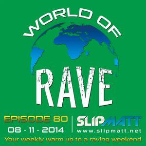 Slipmatt - World Of Rave #80