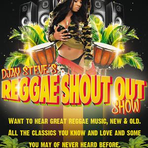 The Reggae Shout Out Show With DJay Steve - March 28 2020 www.fantasyradio.stream