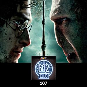 The 602 Club : 107: Heart of the Magic