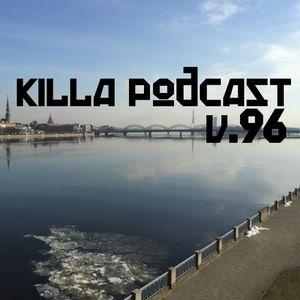 Killa Podcast V.96