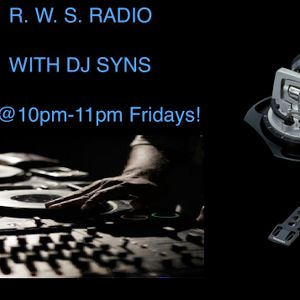 RWS RADIO PRESENTS DJ SYNS WITHWORDS HIP HOP MIXX