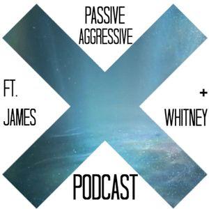 Passive Aggressive Podcast - Episode One