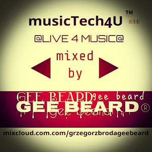 musicTech4U @LIVE 4 MUSIC@ MIXED by GEE BEARD