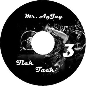 Mr. AyJay - Tick Tack 3