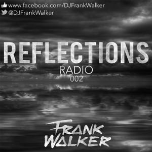 Reflections Radio 002 - Frank Walker