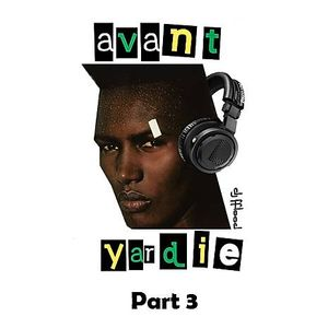 avant yardie part 3