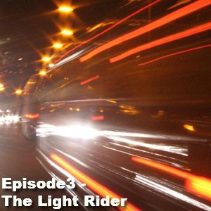 Episode3 - The Light Rider