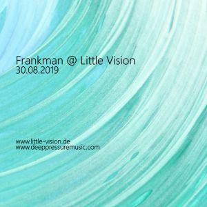 Frankman @ Little Vision 2019/08/30