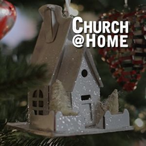Church@Home - December 27, 2015 - Pastor Deryck Frye
