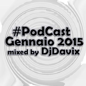 #PodCast Gennaio 2015 mixed by DjDavix