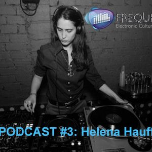 Frequencies Podcast #3: Helena Hauff