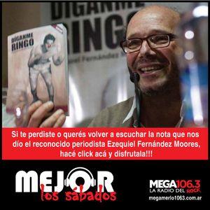 Nos dimos el gusto de entrevistar al periodista  y escritor EZEQUIEL FERNANDEZ MOORES 30/01/16