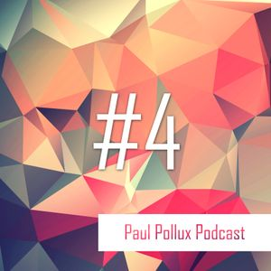Paul Pollux - Podcast #4   18.05.2017