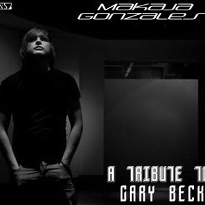 MaKaJa Gonzales - A TRIBUTE TO GARY BECK