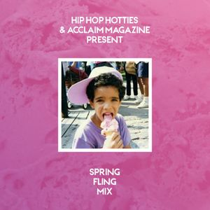 Hip Hot Hotties & ACCLAIM Magazine present - Spring Fling Mix 2013