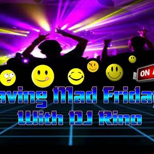 Raving Mad Friday's with Dj Rino ep 30