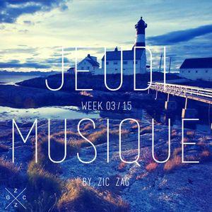 Jeudi Musique // Week 03.15 by Zic Zag