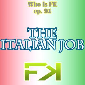 Who Is Fly Knives 091. The Italian Job